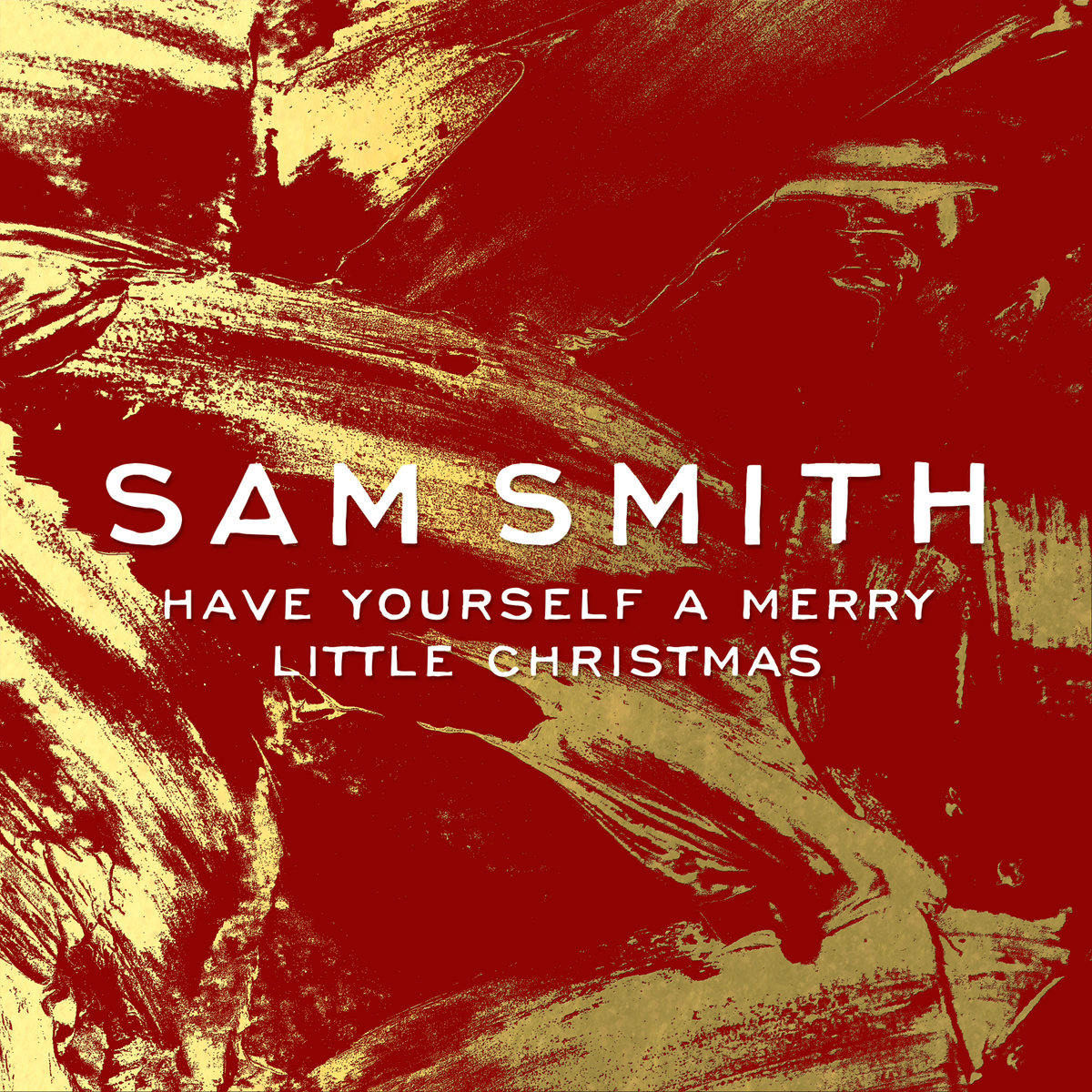 Have Yourself A Merry Little ChristmasSam Smith