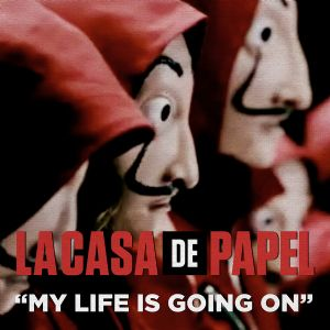 "My Life Is Going On [da série ""La Casa de Papel""]"